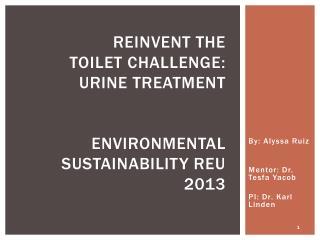 r einvent the toilet challenge: urine treatment environmental sustainability REU 2013