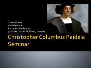 Christopher Columbus  Paideia  Seminar