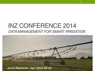 INZ Conference 2014 Data management for Smart Irrigation
