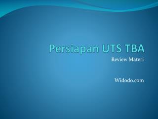 Persiapan UTS TBA