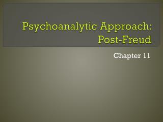 Psychoanalytic Approach:  Post-Freud