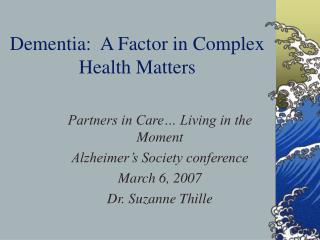 Dementia:  A Factor in Complex Health Matters