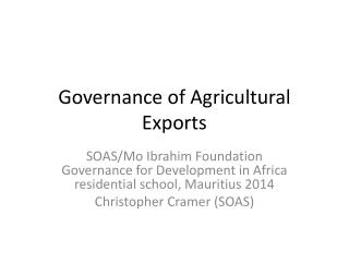 Governance of Agricultural Exports