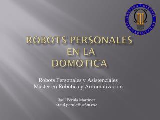 Robots personales  en la Domótica