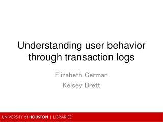 Understanding user behavior through transaction logs