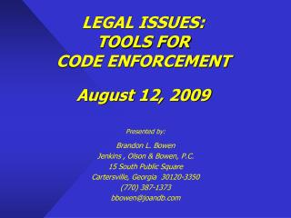 LEGAL ISSUES: TOOLS FOR  CODE ENFORCEMENT  August 12, 2009