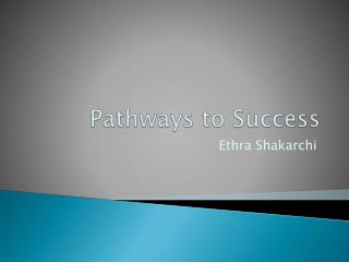 Pathways to Success