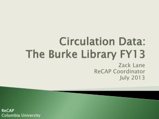 Circulation Data:  The Burke Library FY13