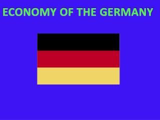 ECONOMY OF THE GERMANY