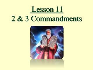 Lesson  11 2 & 3 Commandments