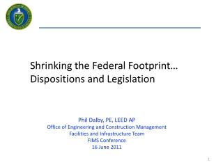 Shrinking the Federal Footprint  Dispositions and Legislation