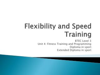 Flexibility and Speed Training