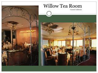 Willow Tea Room                       Carmel, California