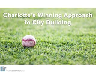 Charlotte's Winning Approach to City Building