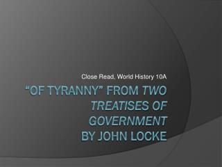 """Of Tyranny"" from  Two Treatises of Government by John Locke"