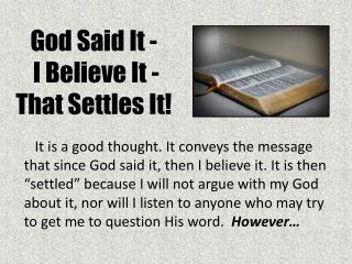 God Said It -  I Believe It - That Settles It!