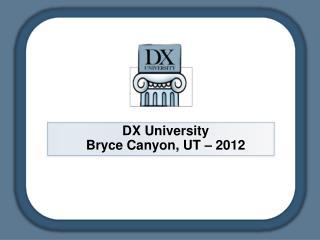 DX University Bryce Canyon, UT –  2012