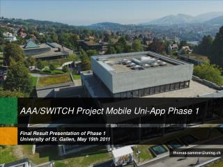 Final Result Presentation of Phase 1 University of St.  Gallen , May 19th 2011