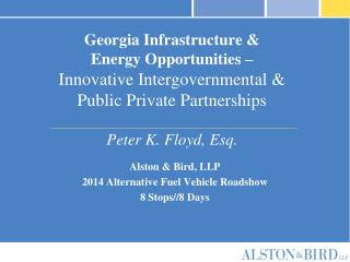 Alston & Bird, LLP 2014 Alternative Fuel Vehicle Roadshow 8 Stops//8 Days