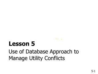 Use of Database Approach to Manage Utility Conflicts
