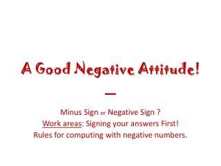 A Good Negative Attitude!