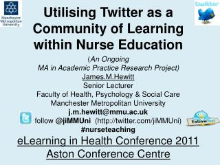 Utilising Twitter as a Community of Learning  within Nurse  Education ( An  Ongoing