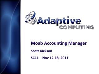Moab Accounting Manager Scott Jackson SC11 – Nov 12-18, 2011