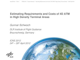 Estimating Requirements and Costs of  4D ATM  in High  Density  Terminal Areas