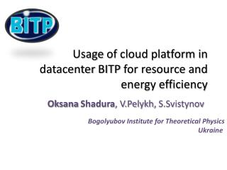 Usage  of cloud platform in datacenter  BITP  for resource and energy efficiency