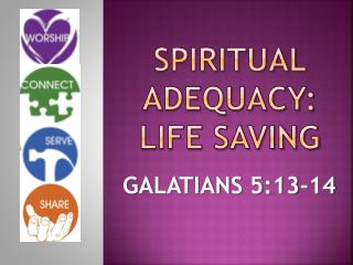 Spiritual ADEQUACY: LIFE SAVING