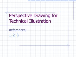 Perspective Drawing for Technical Illustration