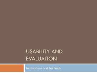 Usability and Evaluation