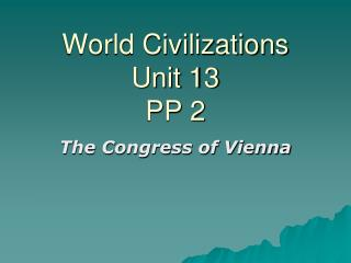 World Civilizations Unit  13 PP 2