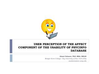 USER PERCEPTION OF THE AFFECT COMPONENT OF THE USABILITY OF PSYCINFO DATABASE