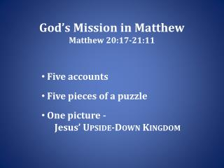 God's Mission in Matthew Matthew 20:17-21:11