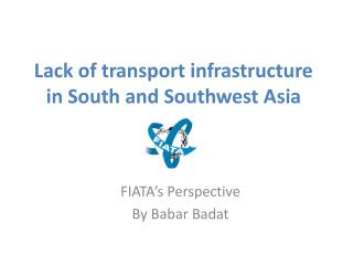 Lack of transport infrastructure in South and Southwest Asia