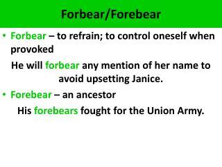 Forbear /Forebear