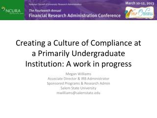 Creating a Culture of Compliance at a Primarily  Undergraduate Institution: A work in progress