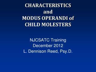 CHARACTERISTICS  and  MODUS OPERANDI of  CHILD MOLESTERS