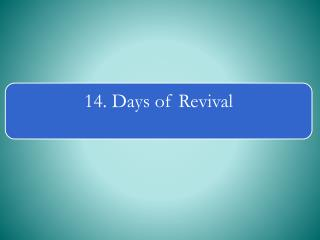 Why Days  of Revival ?