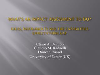 WHAT'S AN IMPACT ASSESSMENT TO DO? IDEAS , INSTRUMENTS AND THE CAPABILITIES-EXPECTATIONS  GAP
