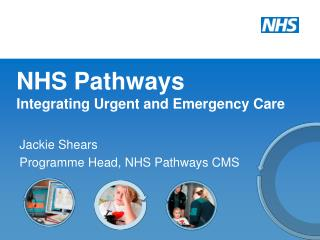 NHS Pathways  Integrating Urgent and Emergency Care