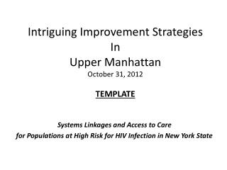 Intriguing Improvement Strategies In Upper Manhattan October 31, 2012 TEMPLATE