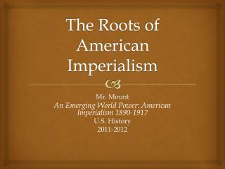 The Roots  of American Imperialism