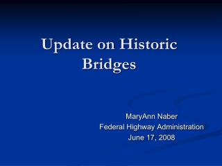 Update on Historic Bridges