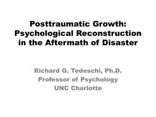 Posttraumatic Growth: Psychological Reconstruction in the Aftermath of Disaster