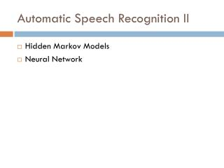Automatic Speech Recognition II