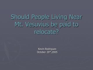 Should People Living Near Mt. Vesuvius be paid to relocate