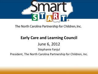 Early Care and Learning Council June 6, 2012 Stephanie Fanjul