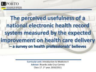 Curricular  unit:  Introduction to Medicine  II Adviser:  Ricardo João Cruz Correia